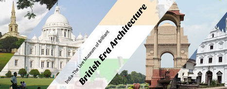 India-The Live Museum of Brilliant British Era Architecture | Commercial Photography companies in Delhi | Scoop.it
