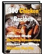 Download ebook for free 300 Chicken Recipes | Get Free Gifts | Magic Article Directory | Scoop.it