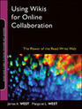 Download Using Wikis for Online Collaboration: The Power of the Read-Write Web e-book | Blog | Nora Frost | Collaboration in Online Courses | Scoop.it