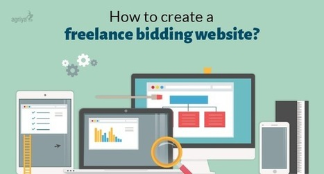 How to create a freelance bidding website? | Elance Clone Template, Freelancer Clone script - Agriya | Scoop.it