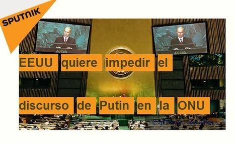 EEUU quiere impedir el discurso de Putin en la ONU | La R-Evolución de ARMAK | Scoop.it