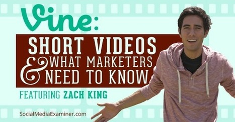 Vine: Short Videos and What Marketers Need to Know | Social Media Examiner | Public Relations & Social Media Insight | Scoop.it