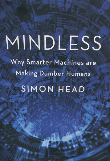 Mindless: Why Smarter Machines are Making Dumber Humans | Science News | Globastudy Academic Enrichment - All we need to 'Learn to Learn' | Scoop.it