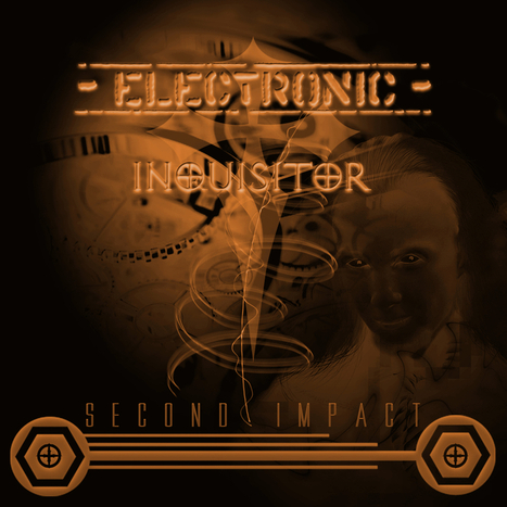 Electronic Inquisitor - Second Impact | NEW BAND ELECTRO DARK | Scoop.it