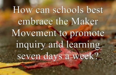 How Can Schools Best Embrace The Maker Movement? EdWeek Teacher | Maker Movement | Scoop.it
