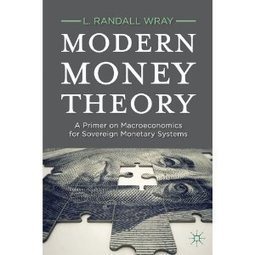 Modern Money Theory, L. Randall Wray: PDF Download Ebook | Currency Wars | Scoop.it