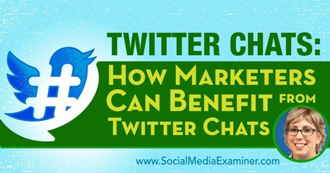 Twitter Chats: How Marketers Can Benefit From Twitter Chats : Social Media Examiner | brandjournalism | Scoop.it