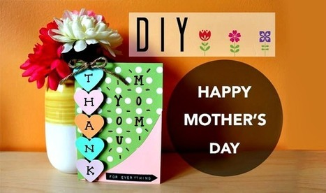 10 Simple and Amazing DIY Mothers Day Gifts | GrabOn | Scoop.it