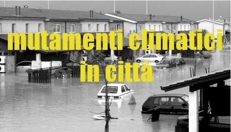 Le città italiane alla sfida del clima   Il mondo che vorrei   Scoop.it