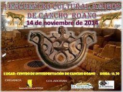 Mañana se celebrará el I Encuentro Cultural Amigos de Cancho Roano | B | Scoop.it
