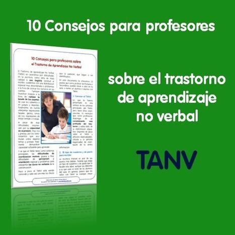 Consejos para profesores sobre el TANV (Trastorno de Aprendizaje No Verbal) | #TuitOrienta | Scoop.it
