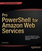 Pro PowerShell for Amazon Web Services: DevOps for the AWS Cloud - PDF Free Download - Fox eBook | IT Books Free Share | Scoop.it