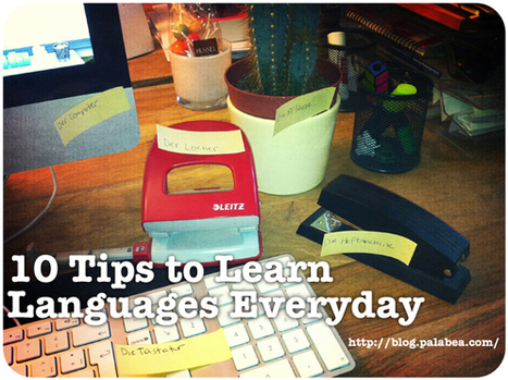 10 Tips to Learn Languages Everyday - blog.palabea.com | Palabea - The speaking World | Scoop.it