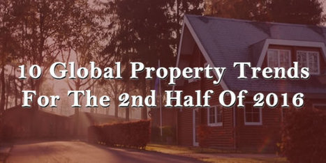 10 Global Property Trends For The 2nd Half Of 2016 | Stuff | Scoop.it