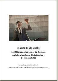 EL LIBRO DE LOS LIBROS : 1160 Libros profesionales de descarga gratuita y legal para Bibliotecarios y Documentalistas | Universo Abierto | Información & Documentación | Scoop.it