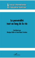 La revue internationale de l'éducation familiale -Numéro     2013/1 - n° 33 - La parentalité tout au long de la vie | Accueil et accompagnement du jeune enfant et de sa famille | Scoop.it