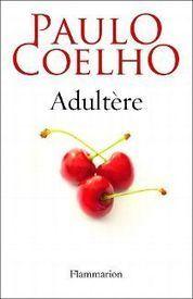 Adultère, Paulo Coelho - Mon féerique blog littéraire!!!!! - WordPress ...   Paulo Coelho   Scoop.it