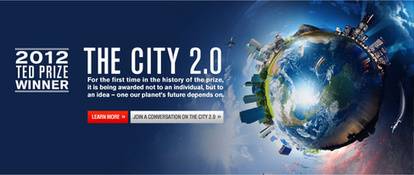 TED's City 2.0 Prize - A Collective Wish 'Big Enough to Change the World' | Blog | NextBillion.net | Development through Enterprise | Futurable Planet: Answers from a Shifted Paradigm. | Scoop.it