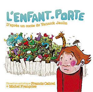 Un conte musical sous la direction artistique de Francis Cabrel : L'enfant-porte. Dès 4/5 ans.   livres audio, lectures à voix haute ...   Scoop.it