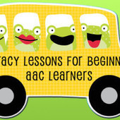 Literacy Lessons for Beginning AAC Learners | Communication Opportunities | Scoop.it