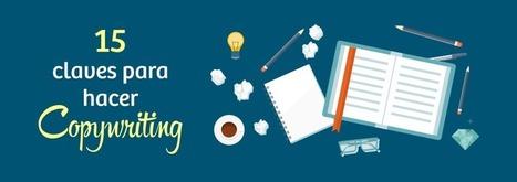 Guía de Copywriting: 15 pasos para escribir bien en tu web | Educacion, ecologia y TIC | Scoop.it