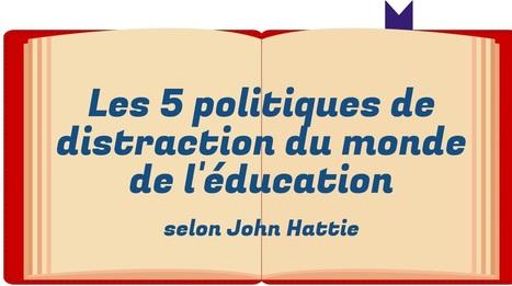 Les politiques de distraction selon John Hattie   Gestion des connaissances   Scoop.it