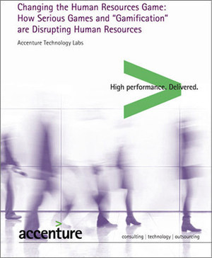 Are Games and Gamification Changing the Human Resources? Not yet. via @Accenture   Digital Transformation of Businesses   Scoop.it
