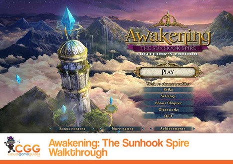 Awakening: The Sunhook Spire Walkthrough: From CasualGameGuides.com | Casual Game Walkthroughs | Scoop.it