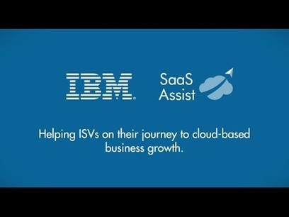 IBM SaaS Assist – Helping ISVs on their journey to cloud-based business growth | L'Univers du Cloud Computing dans le Monde et Ailleurs | Scoop.it