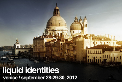 Liquid Identities - International Festival at Venice - Make your ideas Art | About Art & Creativity | Scoop.it