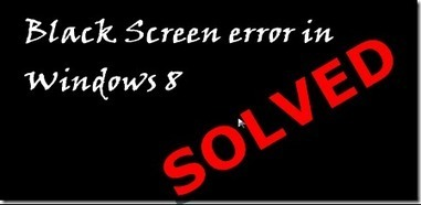 How to Fix Black Screen of Death in Windows 8 | All about Windows 8 | Scoop.it