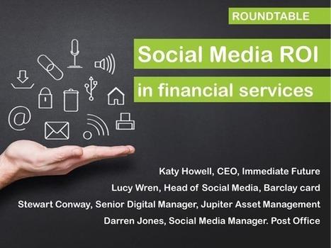 Roundtable: Social Media ROI in Financial Services | BrightTALK | Digital & Social Media | Scoop.it