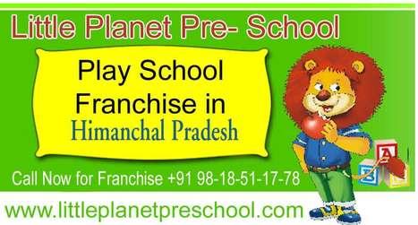 Get a Preschool Franchise in Himanchal Pradesh | Preschool & Play School in India | Scoop.it