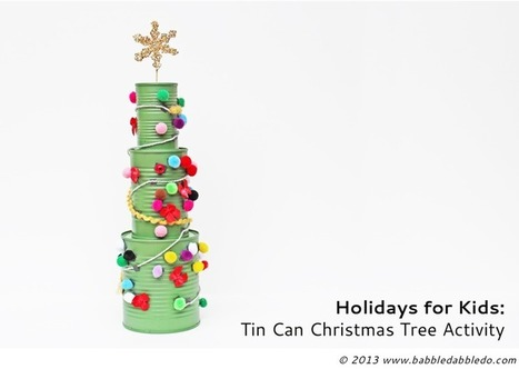 Tin Can Christmas Tree Activity - Babble Dabble Do | Kids Craft | Scoop.it