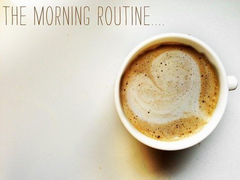 6 Smart Habits for Effective Morning Routines | COACHING | Scoop.it