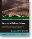 Mahara E-Portfolios: Beginner's Guide | Packt Publishing Technical & IT Book and eBook Store | Mahara ePortfolio | Scoop.it