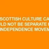 Why Scottish Culture CAN'T & SHOULD NOT Be Separate From The Independence Movement | National Collective | Referendum 2014 | Scoop.it