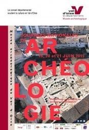 Journées nationales de l'Archéologie les 20 et 21 juin 2015 | Histoire, Géographie, International, Société, Economie | Scoop.it