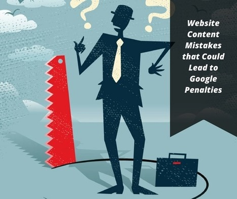 Website Content Mistakes that Could Lead to Google Penalties - 'Net Features - Website Magazine | Digital Marketing | Scoop.it