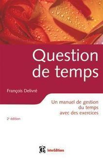 Question de temps - InterEditions | La gestion du temps | Scoop.it