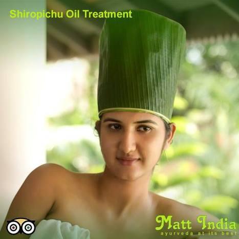 Shiropichu Oil Treatment | Ayurveda Hospital in Kerala | Scoop.it