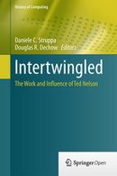 Intertwingled - The Work and Influence of Ted Nelson   Douglas R. Dechow   Springer   Information and Technologies   Scoop.it