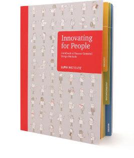 Innovating for people: Handbook of human-centred design methods / LUMA INSTITUE, 2012 | La bibliothèque du Design Thinking de l'École des Ponts | Scoop.it