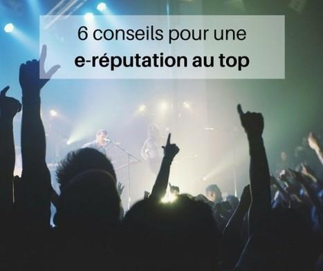 6 conseils pour une e-réputation au top grâce à vos contenus | e-reputation | Scoop.it