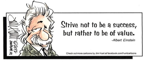 Strive not to be a success, but rather to be of value. ~ Albert Einstein | management and leading | Scoop.it
