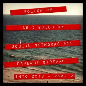 Follow Me as I build my Social Networks and Revenue Streams into 2013! - Part 2 (November 2012)   Social Media and Analytics   Scoop.it