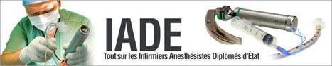 Infirmier anesthésiste (IADE) : de la formation à l'exercice... | Infirmière Anésthésiste | Scoop.it