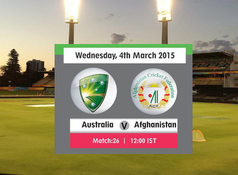 26th Match, Pool A: Australia v Afghanistan at Perth, Mar 4, 2015 - Live Cricket Score - UpCric.com | Live Cricket Scores and Match Highlights | Scoop.it