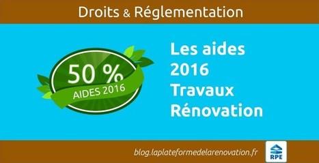 Quelles aides pour vos travaux de rénovation en 2016 | Transformation digitale du BTP | Scoop.it