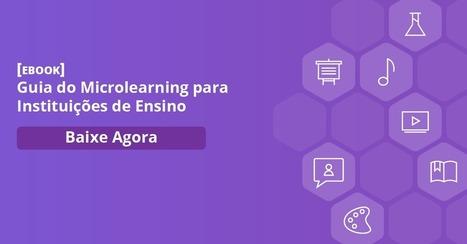 [eBook] Guia do Microlearning para Instituições de Ensino   e-Learning   Scoop.it